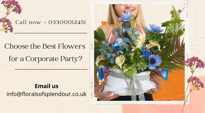 Choose the Best Flowers for a Corporate Party